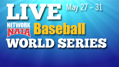 Don't miss an inning of the NAIA Baseball World Series!